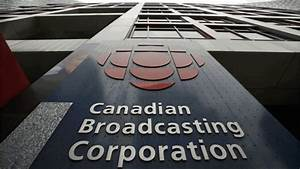 Cbc  Radio Canada Asks For  400m In Increased Government Funding To Go Ad-free - Canada