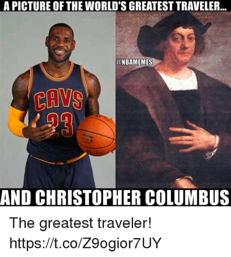Christopher Columbus Memes - a picture of the world s greatest traveler cavs and christopher columbus the greatest traveler