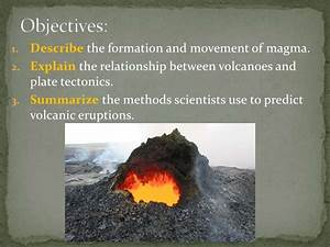 Earth Science 6.3 : Causes of Volcanic Eruptions
