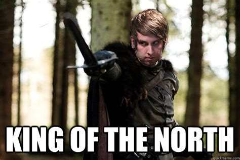 King Of The North Meme - king of the north naniwa king of the north quickmeme