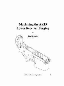 46989817 Ar 15 Lower Receiver Step By Step Machining