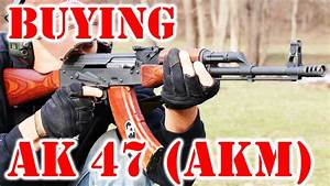 Buying Ak47  Akm  Or Ak 74 Rifles - Basic Tips