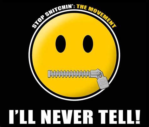 Never Snitch Quotes Quotesgram