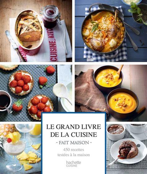 hachette cuisine fait maison livre le grand livre de la cuisine fait maison collectif