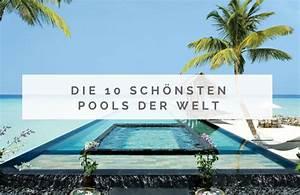 Die Schönsten Pools : einfach traumhaft die 10 sch nsten pools der welt ~ Markanthonyermac.com Haus und Dekorationen