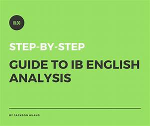 Complete Guide On How To Analyze For Ib English Hl  U0026 Sl