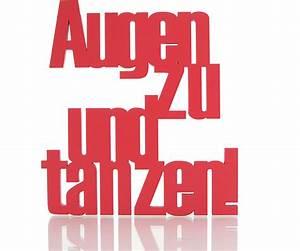 Augen Zu Und Tanzen : augen zu und tanzen deko schriftzug einfach pers nlich schenken ~ Watch28wear.com Haus und Dekorationen