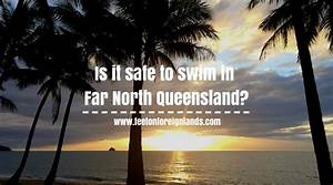 Is it safe to swim in Far North Queensland? - Feet on ...
