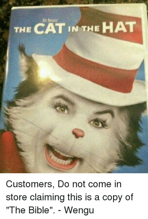 Cat In The Hat Meme - de seuss pr the cat in the hat customers do not come in store claiming this is a copy of the