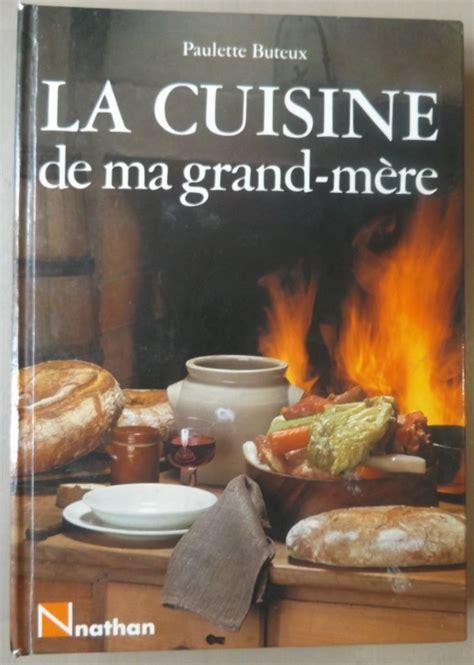 la cuisine de grand m鑽e cuisine familiale le festin de babette