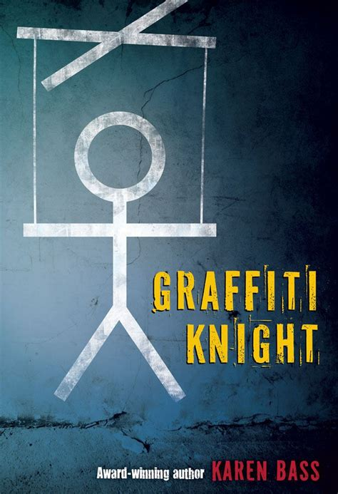 Graffiti Knight by Karen Bass, winner of the Geoffrey ...