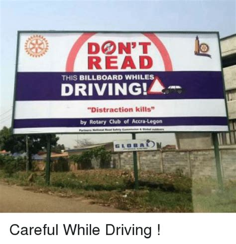 Billboard Meme - don t read this billboard whiles driving distraction kills by rotary club of accra legon slo ba