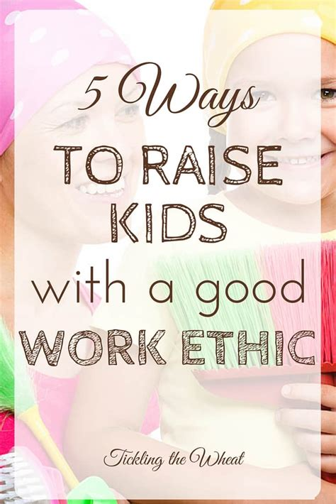 5 Ways To Raise Kids With A Good Work Ethic