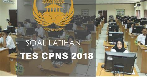 Semoga sukses bagi anda yang akan mengikuti tes cpns, hehe. Soal Latihan dan Pembahasan Tes CPNS 2018 TWK, TIU dan TKP ...