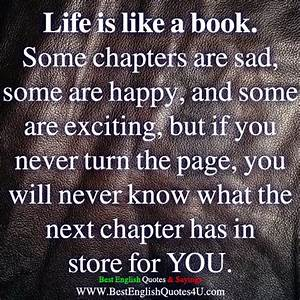 Life is like a book. Some chapters are sad, some are happy ...