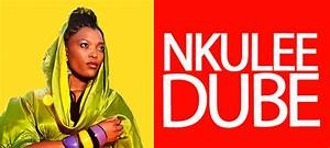 Nkulee Dube Trying To Resurrect The Spirit Of Her Late ...