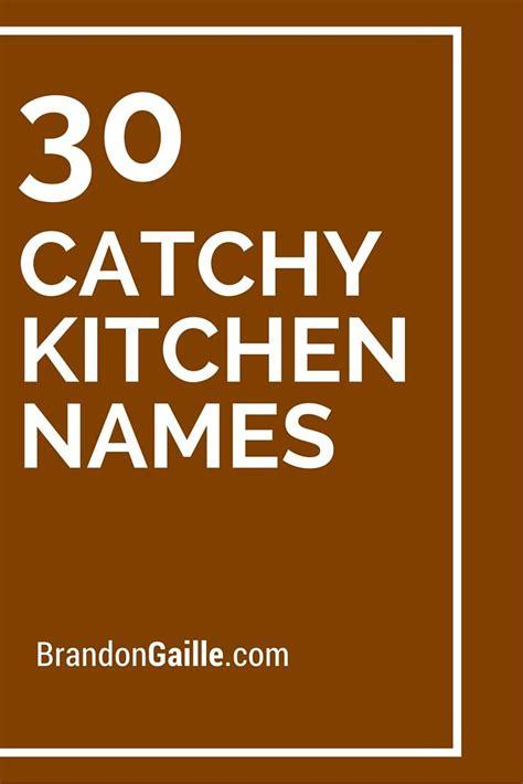 list   catchy kitchen names names  kitchens