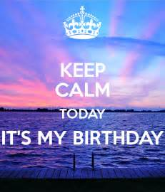 Keep Calm It My Birthday