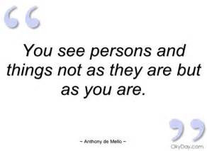 you see persons and things not as they are anthony de mello quotes and sayings