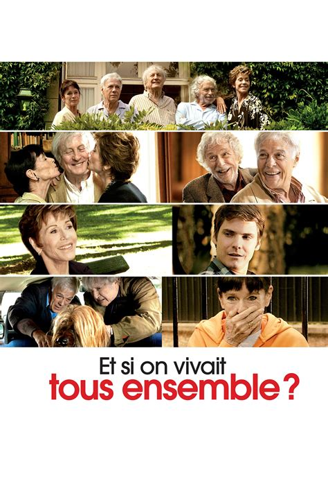Film Et Si On Vivait Tous Ensemble ? 2011  En Streaming