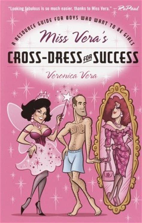 veras cross dress  success  resource guide