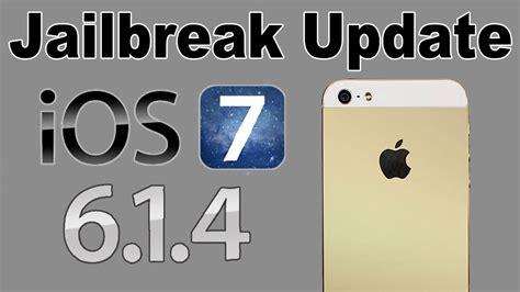 next iphone update jailbreak update ios 7 and 6 1 4