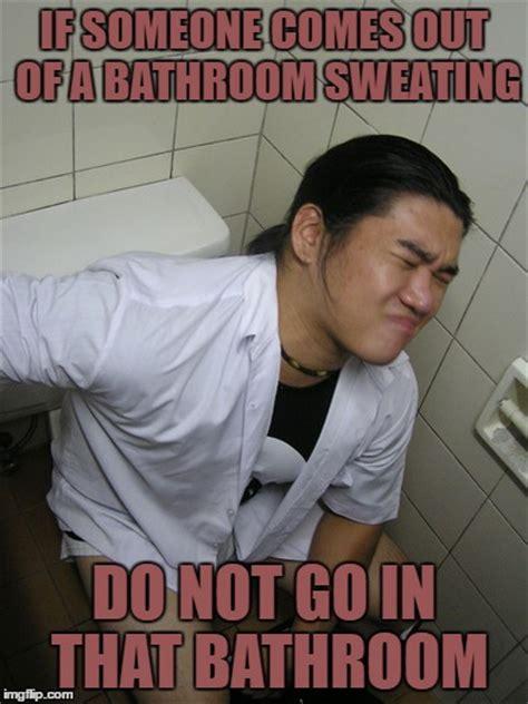 Bathroom Meme by Bathroom Sweat Imgflip