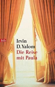 Einverständniserklärung Reise Mit Einem Elternteil : irvin d yalom die reise mit paula btb verlag taschenbuch ~ Themetempest.com Abrechnung