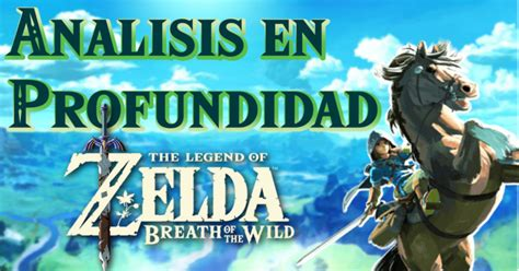 Análisis De The Legend Of Zelda Breath Of The Wild (vídeo)  Universo Zelda