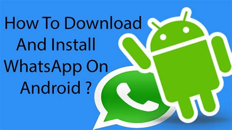 how to and install whatsapp on android phone 2016