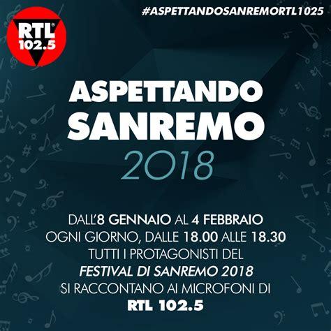 Sede Rtl 102 5 Sanremo 2018 I Big E I Giovani Festival Su Rtl 102 5