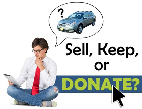 Car Donation Tips by Should I Sell Keep Or Donate My Vehicle