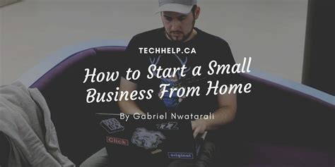 How To Start A Small Business From Home-tech Help Canada