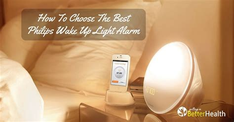 best wake up light how to choose the best philips wake up light alarm