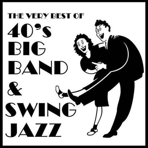 Swing Songs by The Best Of 40 S Big Band Swing Jazz By Various