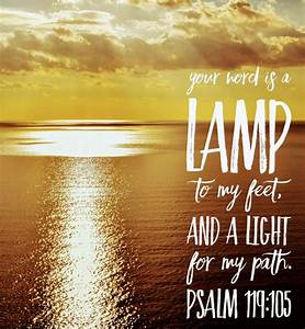 Thy Word Is A Lamp Unto My Feet And A Light Unto My Path