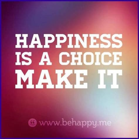 happiness   choice life quotes  sayings pinterest