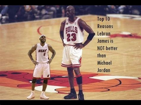 who s betten top 10 reasons lebron is not better than mj