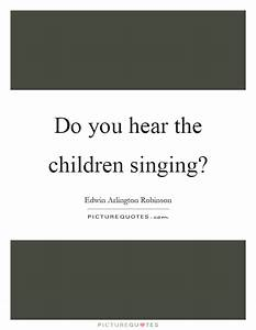 Do you hear the children singing? | Picture Quotes