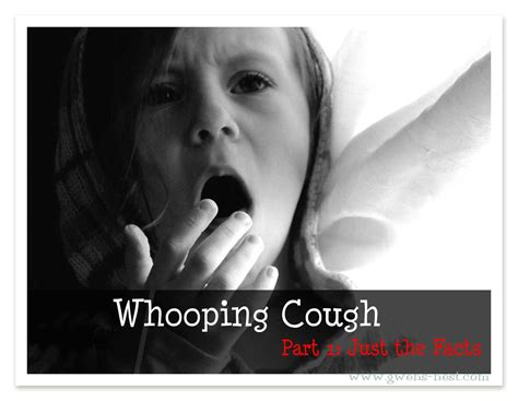 Whooping Cough Part I Gwens Nest