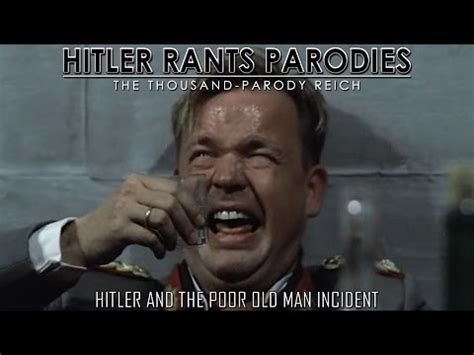 Hitler Reacts Meme - hitler and the poor old man incident downfall hitler reacts know your meme