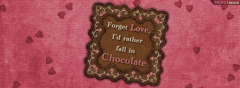 forget love id  fall  chocolate facebook cover