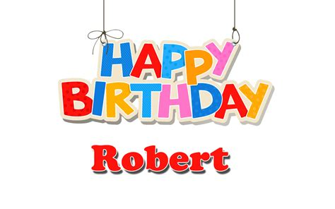Happy Birthday Robert Images Robert Happy Birthday Name Png
