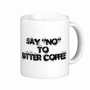 "Say ""NO"" To Bitter Coffee"