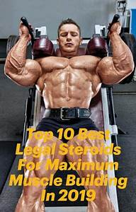 Top 10 Best Legal Steroids For Maximum Muscle Building In 2019  Bodybuilding  Fitness  Health
