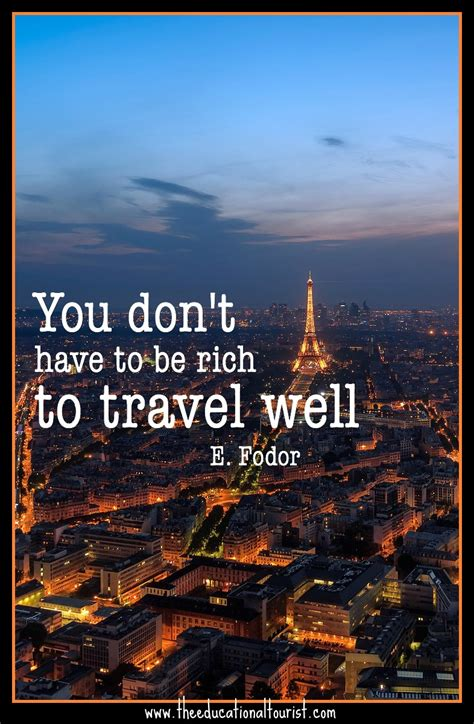 You Dont Have To Be Rich To Travel Well Quotes On