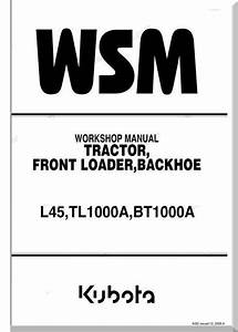Kubota L45 Tl1000a Bt1000a Wsm Service Manual Download