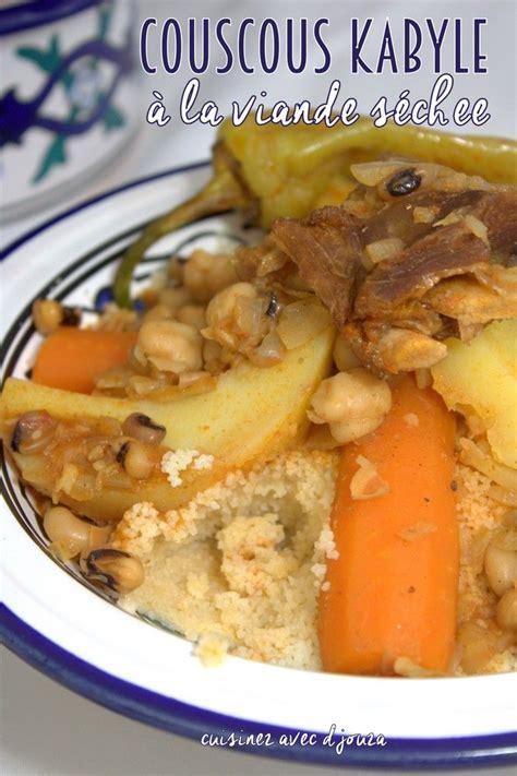 cuisiner un couscous couscous kabyle viande sèche idée recettes