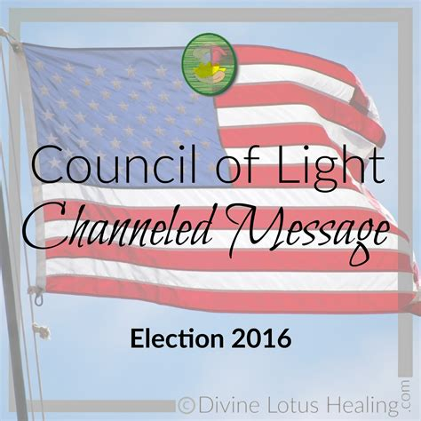 Council Of Light by Council Of Light Channeled Message Election 2016