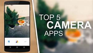Top 5 Best Camera Apps For Android 2016/2017